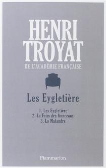 Les Eygletière - HenriTroyat