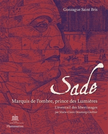 Sade : marquis de l'ombre et prince des Lumières : l'éventail des libertinages du XVIe au XXe siècle - Marie-ClaireDoumerg-Grellier