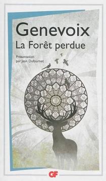 La forêt perdue - MauriceGenevoix