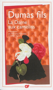 La dame aux camélias : le roman, le drame, La Traviata - AlexandreDumas
