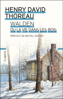 Walden ou La vie dans les bois - Henry DavidThoreau