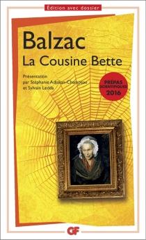 La cousine Bette : prépas scientifiques 2016 - Honoré deBalzac