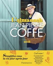 L'almanach Jean-Pierre Coffe 2016 - Jean-PierreCoffe
