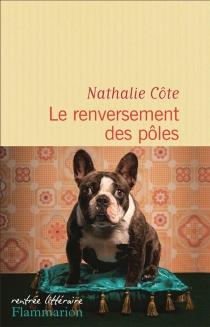 Le renversement des pôles - NathalieCôte