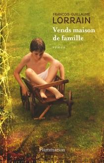 Vends maison de famille - François-GuillaumeLorrain
