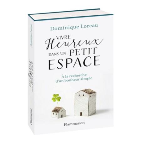 vivre heureux dans un petit espace la recherche d 39 un bonheur simple estime de soi espace. Black Bedroom Furniture Sets. Home Design Ideas