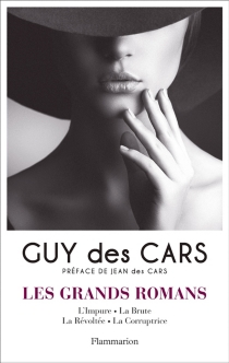 Les grands romans | Volume 1 - Guy Des Cars