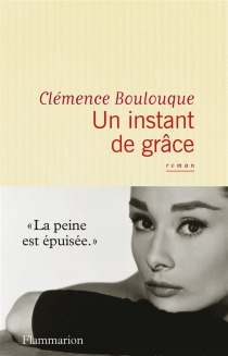 Un instant de grâce - ClémenceBoulouque