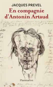 En compagnie d'Antonin Artaud| Suivi de Poèmes - JacquesPrevel