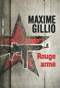 Rouge armé - MaximeGillio