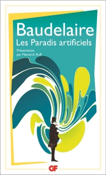 Les paradis artificiels - CharlesBaudelaire