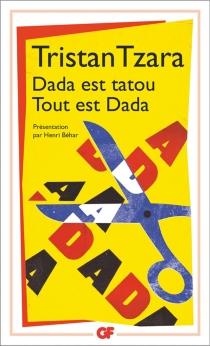 Dada est tatou, tout est Dada - TristanTzara