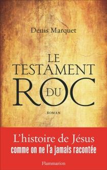 Le testament du roc - DenisMarquet
