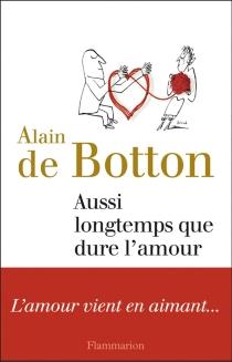 Aussi longtemps que dure l'amour - Alain deBotton