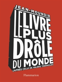 Le livre le plus drôle du monde, après celui de Valérie Trierweiler - Jean-Moundir