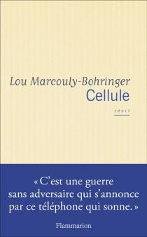Cellule : récit - LouMarcouly-Bohringer