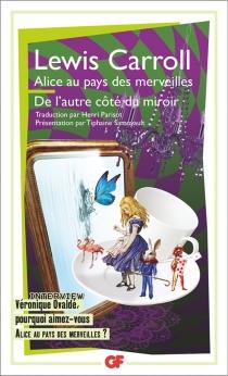 Alice au pays des merveilles| Suivi de De l'autre côté du miroir - LewisCarroll