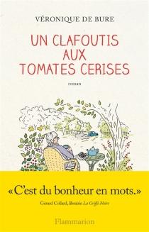 Un clafoutis aux tomates cerises - Véronique deBure
