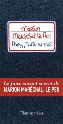 Papy, tatie et moi : le faux carnet secret de Marion Maréchal-Le Pen - JosselinBordat