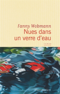 Nues dans un verre d'eau - FannyWobmann