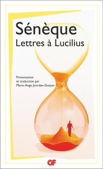 Lettres à Lucilius : 1 à 29, (Livres I à III) - Sénèque