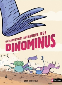 Les énormissimes aventures des Dinominus - GaryNorthfield