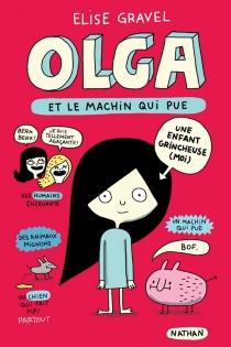 Olga et le machin qui pue - EliseGravel