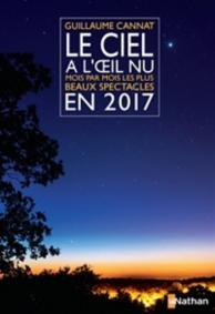 Le ciel à l'oeil nu en 2017 : mois par mois, les plus beaux spectacles