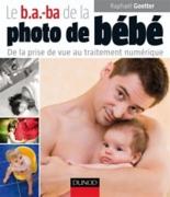 Le B.a.-ba de la photo de bébé : de la prise de vue au traitement numérique - RaphaëlGoetter