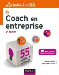 La boîte à outils du coach en entreprise : avec 4 vidéos d'approfondissement : 55 outils et méthodes