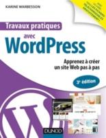 Travaux pratiques avec WordPress : apprenez à créer un site web pas à pas - KarineWarbesson