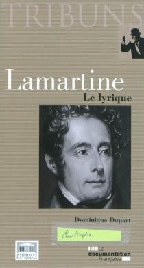 Lamartine : le lyrique - DominiqueDupart
