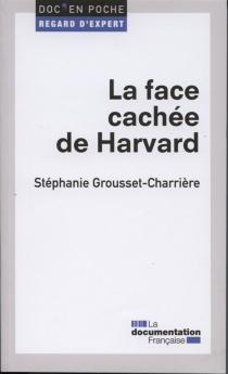 La face cachée de Harvard : la socialisation de l'élite dans les sociétés secrètes étudiantes - StéphanieGrousset-Charrière