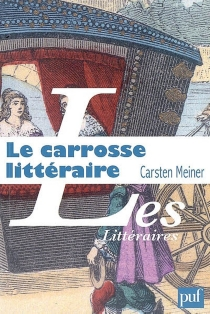 Le carrosse littéraire et l'invention du hasard - CarstenMeiner