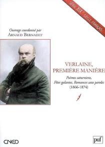 Verlaine, première manière : Poèmes saturniens, Fêtes galantes, Romances sans paroles (1866-1874) -