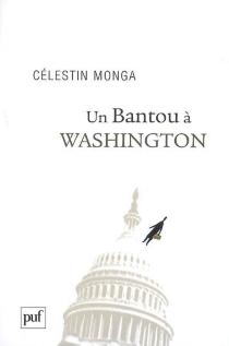 Un Bantou à Washington| Suivi de Un Bantou à Djibouti - CélestinMonga