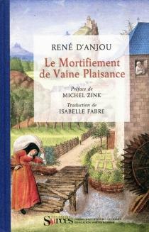 Le mortifiement de vaine plaisance - René 1er