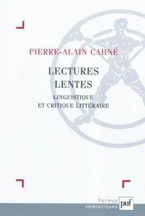 Lectures lentes : linguistique et critique littéraire - PierreCahné