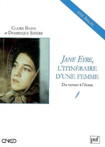 Jane Eyre, l'itinéraire d'une femme : du roman à l'écran - ClaireBazin