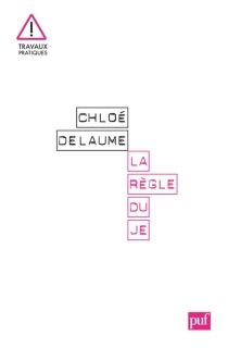 La règle du je : autofiction, un essai - ChloéDelaume