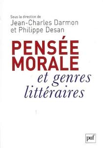 Pensée morale et genres littéraires : de Montaigne à Genet -