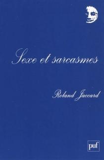 Sexe et sarcasmes - RolandJaccard