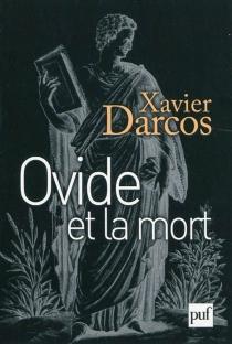 Ovide et la mort - XavierDarcos