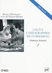 Lolita, cartographies de l'obsession (Nabokov, Kubrick) - MonicaManolescu