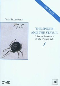 The spider and the statue : poisoned innocence in The winter's tale - Yan Brailowsky