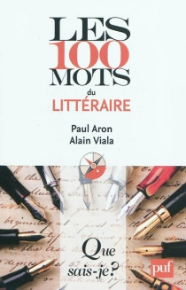 Les 100 mots du littéraire - PaulAron