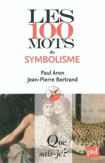 Les 100 mots du symbolisme - PaulAron