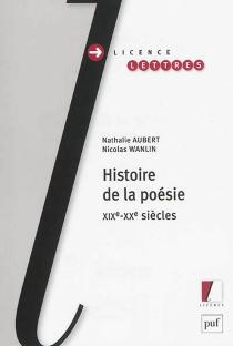 Histoire de la poésie : XIXe-XXe siècles - NathalieAubert