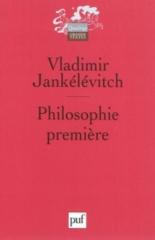 Philosophie première : introduction à une philosophie du presque - VladimirJankélévitch