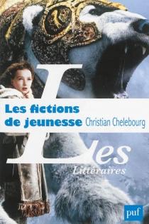 Les fictions de jeunesse - ChristianChelebourg